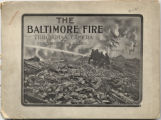 Souvenir of the Baltimore fire, February 7th, 8th and 9th, 1904, as seen through a camera.