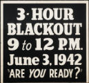 "3-hour blackout 9 to 12 p.m, June 3, 1942 : ""Are you ready?"""